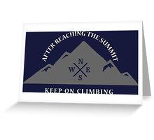 Rock Climbing After Reaching The Summit Keep On Climbing Greeting Card