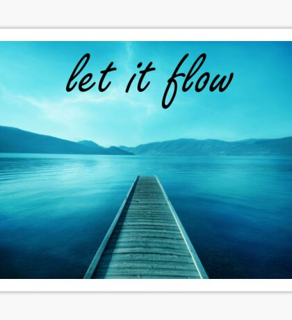 Let it Flow Sticker