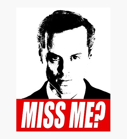 Miss Me? - Jim Moriarty - Sherlock Photographic Print