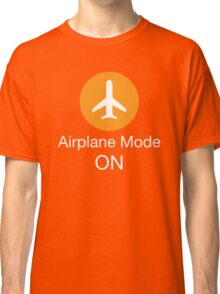 Airplane Mode ON Classic T-Shirt