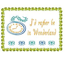 I'd rather be in Wonderland in colors • Alice in Wonderland Photographic Print