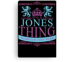 It's a Jones Thing  Canvas Print