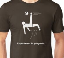 Experiment In Progress - Soccer (Clothing) Unisex T-Shirt