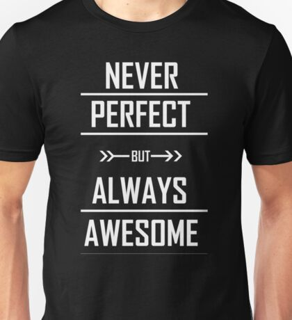 Never Perfect But Always Awesome T-shirt for Women Unisex T-Shirt