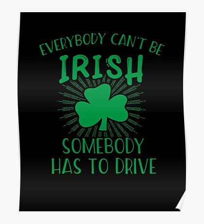 Everybody Can't Be Irish St Patrick's Day Poster