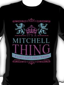 It's a Mitchell Thing  T-Shirt