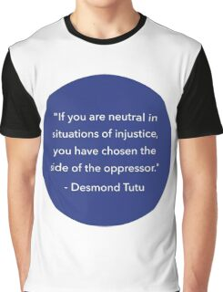You have chosen the side of the oppressor Desmond Tutu Graphic T-Shirt