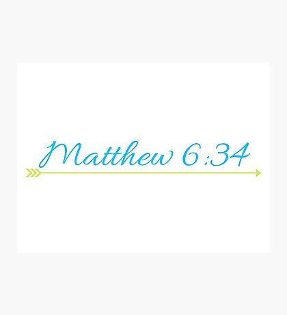 Matthew 6:34 Photographic Print