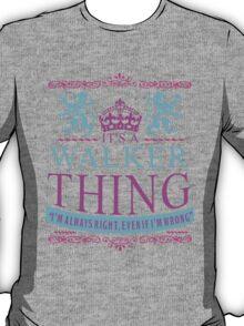 It's a Walker Thing T-Shirt