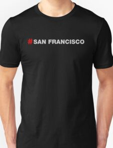 Hashtag San Francisco Unisex T-Shirt