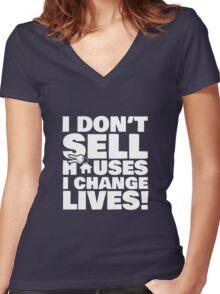 Realtor Real Estate Agent I Don't Sell Houses I Change Lives Women's Fitted V-Neck T-Shirt