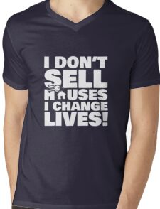Realtor Real Estate Agent I Don't Sell Houses I Change Lives Mens V-Neck T-Shirt