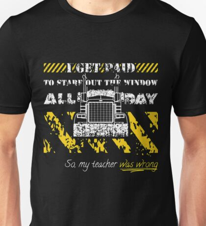 Truck Driverr Stare Out The Window All Day Funny Tractor Shirt Unisex T-Shirt