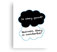 Is Okay Good? Quirrell. Okay Is Wonderful! Canvas Print