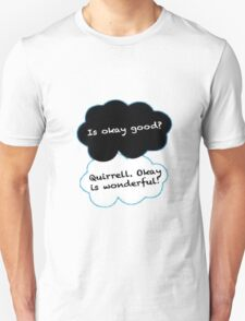 Is Okay Good? Quirrell. Okay Is Wonderful! T-Shirt
