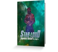 Starlord, Legendary Outlaw? Greeting Card