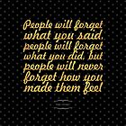 """People will forget... """"Maya Angelou"""" Inspirational Quote by Powerofwordss"""
