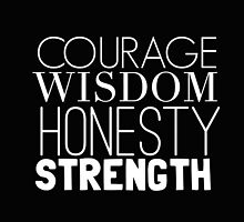Courage, Wisdom, Honesty, Strength by maggierosehall