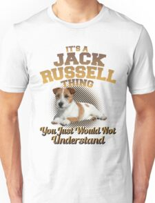 It's A Jack Russeell Thing Unisex T-Shirt