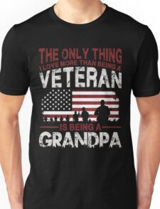 I Love More Than Being A Veteran Is Being A Grandpa Unisex T-Shirt