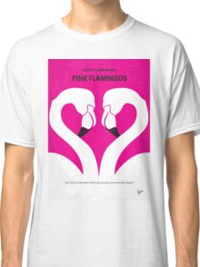 No142 My PINK FLAMINGOS minimal movie poster Classic T-Shirt