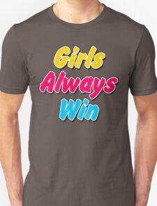 Girls always win Unisex T-Shirt
