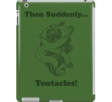 Then Suddenly...Tentacles!  iPad Case/Skin
