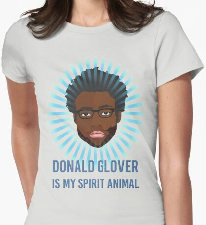 Donald Glover is my spirit animal Womens Fitted T-Shirt