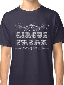 Circus Freak (White) Classic T-Shirt