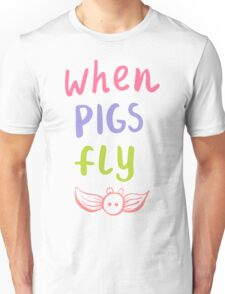 Label for clothes when pigs fly Unisex T-Shirt