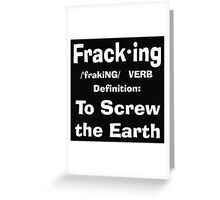 Fracking definition to screw the earth Greeting Card