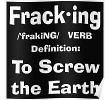 Fracking definition to screw the earth Poster