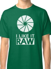 Photography - I Like It Raw T Shirt Classic T-Shirt