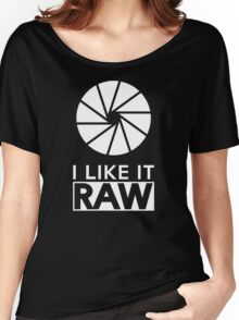 Photography - I Like It Raw T Shirt Women's Relaxed Fit T-Shirt