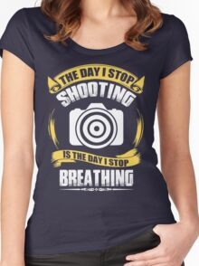 Photographer - The Day I Stop Shooting Women's Fitted Scoop T-Shirt