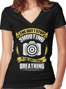 Photographer - The Day I Stop Shooting Women's Fitted V-Neck T-Shirt