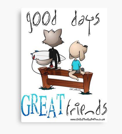 Good days great friends Canvas Print