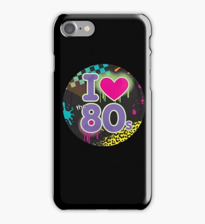 I Love The 80's T-Shirt iPhone Case/Skin