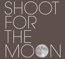 Shoot for the Moon by Stuart Witts