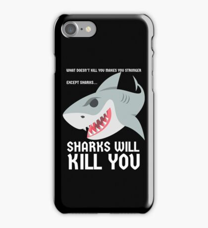 Sharks Will Kill You Funny Design Water Fish iPhone Case/Skin