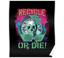 Recycle or Die Earth Day Skull Poster