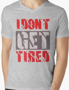I dont get Tired  Mens V-Neck T-Shirt