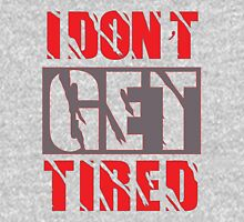 I dont get Tired  Womens Fitted T-Shirt