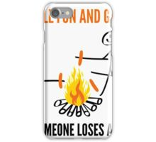 It's All Fun And Games Funny Camping T Shirts iPhone Case/Skin