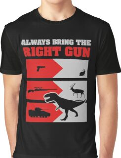 Always bring the RIGHT GUN copy Graphic T-Shirt