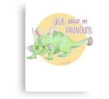 ask about my pronouns Canvas Print