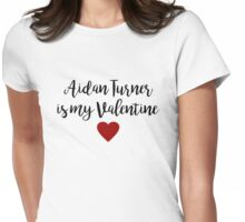 Valentines Day - Aidan Turner is my valentine Womens Fitted T-Shirt