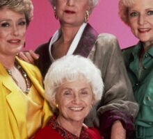 The Golden Girls .. You Want It? You Need It! It's for you Sticker