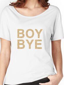 Boy Bye gold glitter | Beyonce Women's Relaxed Fit T-Shirt