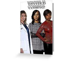 Shondaland - Winter is coming Greeting Card